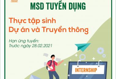 MSD tuyển dụng Thực tập sinh Truyền thông và Dự án 2021