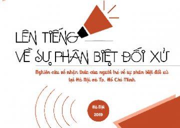 Lên tiếng về sự phân biệt đối xử – Nghiên cứu về nhận thức của người trẻ về sự phân biệt đối xử tại Hà Nội và TP. Hồ Chí Minh