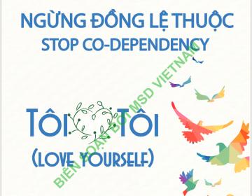 Ngừng đồng lệ thuộc – Tôi yêu tôi (Stop Co-Dependency – Love Yourself)