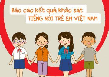 Báo cáo kết quả Khảo sát Tiếng nói Trẻ em Việt Nam (Bản đầy đủ)